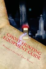 Ghost Hunting Equipment Guide : The Paranormal Equipment Guide by...