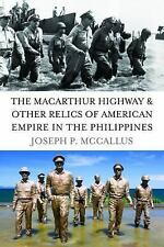 The MacArthur Highway and Other Relics of American Empire in the Philippines, Te