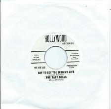 Baby Dolls:Got to get you into my life/Why can't I love him like you: Re-issue