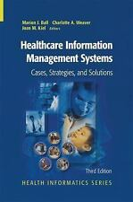 Healthcare Information Management Systems: Cases, Strategies, and Solutions Hea