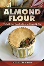 Almond Flour : The High-Protein, Gluten-Free Choice for Baking and Cooking by...
