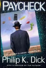 Paycheck: And 24 Other Classic Stories by Philip K. Dick by P. Dick (Paperback,