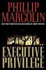 Executive Privilege by Phillip Margolin (2008) Hardcover w/ Dustjacket First Ed.