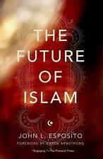 The Future of Islam Esposito, John L. Books-Good Condition