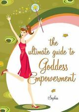 The Ultimate Guide to Goddess Empowerment, The