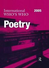 International Who's Who in Poetry 2005 (Europa International Who's Who in Poetry