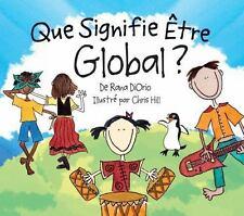Que Signifie Etre Global? by Rana DiOrio (2009, Hardcover)