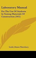 Laboratory Manual : For the Use of Students in Testing Materials of...