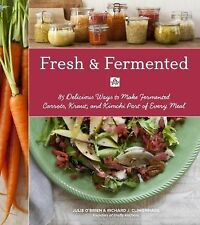 Fermented Foods Every Day : 85 Delicious Ways to to Make Fermented Carrots,...