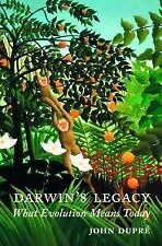 Darwin's Legacy: What Evolution Means Today, John Dupre