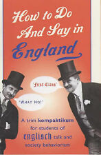 How to Do and Say in England: A Trim Kompaktikum for Students of Englisch Talk a