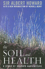 The Soil and Health: A Study of Organic Agriculture (Culture of the Land), Very