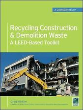 Recycling Construction & Demolition Waste: A LEED-Based Toolkit (GreenSource) (M
