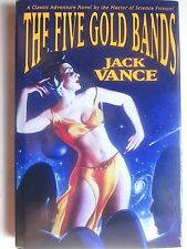 THE FIVE GOLD BANDS by Jack Vance (UNDERWOOD-MILLER,1993) 1st Edition Hardcover