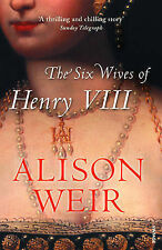 The Six Wives of Henry VIII by Alison Weir (Paperback, 2007)