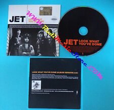 CD Singolo Jet Look What You've Done PR04457 EUROPE 2003 PROMO CARDSLEEVE(S26)