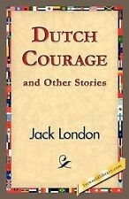 Dutch Courage and Other Stories by Jack London (2007, Paperback)