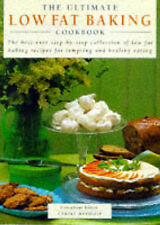The Ultimate Low-fat Baking Cookbook: The Best-ever Step-by-step Collection of L