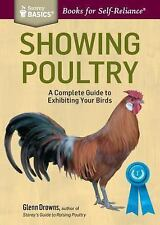 Showing Poultry: A Complete Guide to Exhibiting Your Birds. A Storey BASICS(R) T