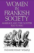 Women in Frankish Society: Marriage and the Cloister, 500 to 900 (The Middle Age