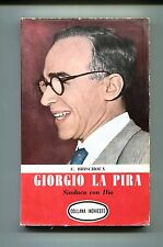 C.Brischoux # GIORGIO LA PIRA - Sindaco con Dio # Ed.Massimo 1956 1A ED.