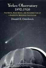 Yerkes Observatory, 1892-1950: The Birth, Near Death, and Resurrection of a Scie