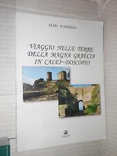 VIAGGIO NELLE TERRE DELLA MAGNA GRAECIA IN CALEI DOSCOPIO Aldo D Angelo Cantelmi