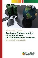 Avaliacao Ecotoxicologica de Acidente Com Derramamento de Petroleo by Silva...