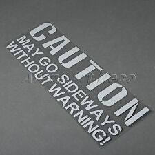 CAUTION MAY GO SIDEWAYS WITHOUT WARNING Car JDM Drift Window Decal Sticker Decor
