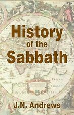 History of the Sabbath and First Day of the Week by J. N. Andrews (1998,...