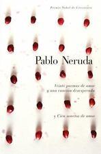 Veinte poemas de amor y una cancion desesperada y cien sonetos de amor  Spanish