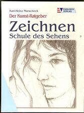 Die große Zeichenschule - Morscheck, Karl-Heinz: Zeichnen. Schule des Sehens