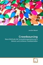 Crowdsourcing: Neue Methode der Innovationsgenerierung in kleinen und mittleren