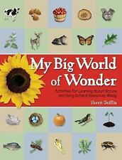 My Big World of Wonder: Activities for Learning About Nature and Using-ExLibrary