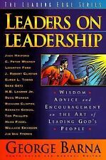 Leaders on Leadership : Wisdom, Advice and Encouragement on the Art of Leading G