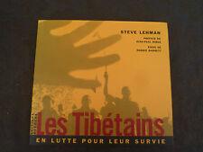 STEVE LEHMAN LES TIBETAINS EN LUTTE POUR LEUR SURVIE DEDICACE