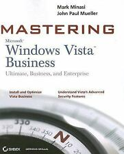 Mastering Windows Vista Business: Ultimate, Business, and Enterprise