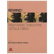 Rewind : British Artists' Video in the 1970s And 1980s (2012, Hardcover)