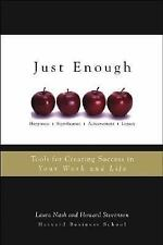 Just Enough: Tools for Creating Success in Your Work and Life - Laura Nash - Har