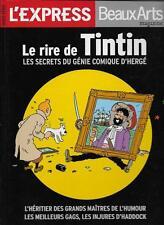 LE RIRE DE TINTIN : LES SECRETS DU GENIE COMIQUE D'HERGE - L'EXPRESS - BEAUXARTS