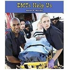 EMTs Help Us (All About Community Helpers)
