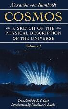 Foundations of Natural History Ser.: Cosmos : A Sketch of the Physical...