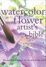 The Watercolor Flower Artist's Bible: An Essential Reference for the Practicing
