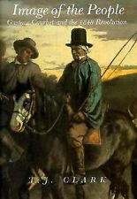 Image of the People: Gustave Courbet and the 1848 Revolution (Paperback, 1999)