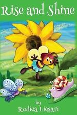 Rise and Shine : A Tiny Bee's Adventure by Rodica Licsari (2014, Paperback)