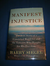 Manifest Injustice by Barry Siegel SIGNED Bill Macumber SIGNED 1st/1st 2013 HCDJ