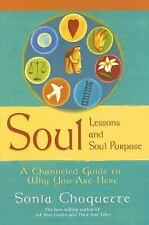 Soul Lessons and Soul Purpose: A Channeled Guide to Why You Are Here Choquette,
