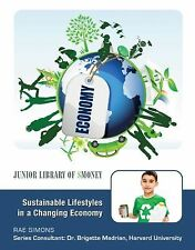 Sustainable Lifestyles in a Changing Economy (Junior Library of Money)