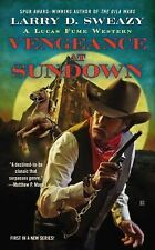 Vengeance at Sundown 1 by Larry D. Sweazy (2014, Paperback)