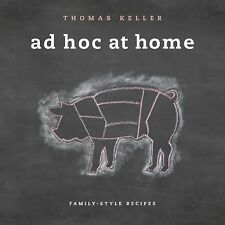 Ad Hoc at Home by Michael Ruhlman, Thomas Keller and Dave Cruz (2009, Hardcover)